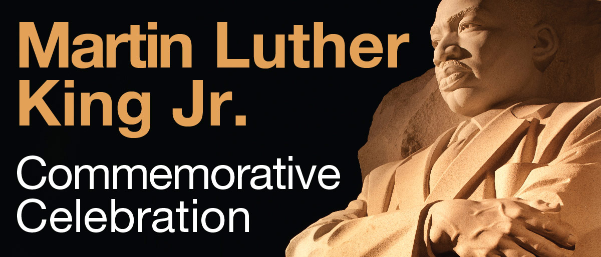 Statue of MLK Jr. with text Martin Luther King Jr. Commemorative Celebration