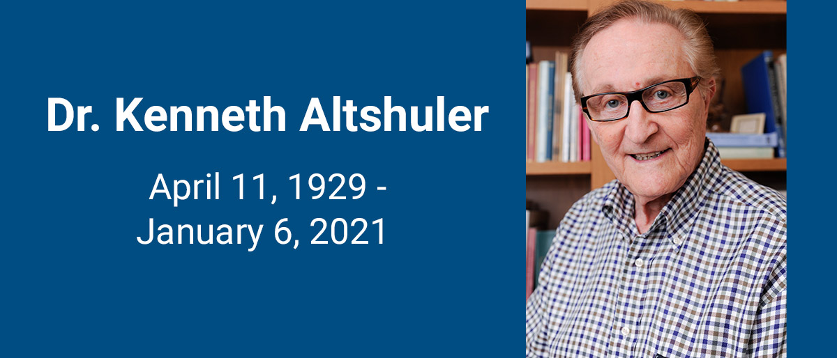 Man with grey hair, glasses, in office, with words Dr. Kenneth Althshuler April 11, 1929-January 6, 2021